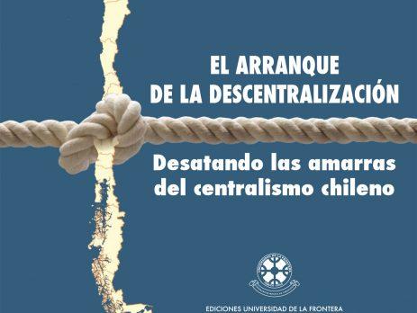 DESATANDO LAS AMARRAS DEL CENTRALISMO:EL ARRANQUE DE LA DESCENTRALIZACIÓN